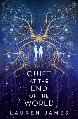 The Quiet at the End of the World by Lauren James