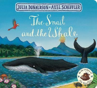 The Snail and the Whale by Julia Donaldson and Axel Scheffler