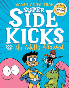 Super Side Kicks: No Adults Allowed by Gavin Aung Than