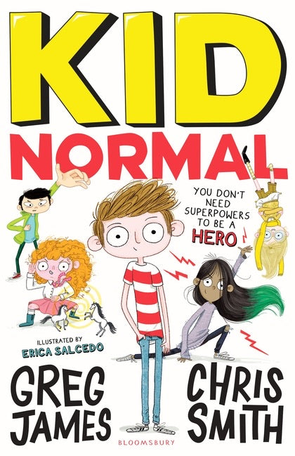 Kid Normal (Book #1) by Greg James and Chris Smith