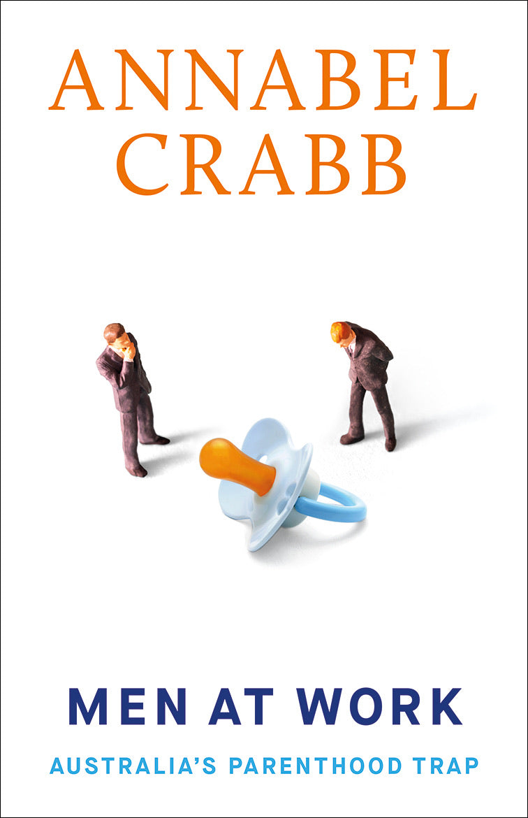 Men at Work by Annabel Crabb