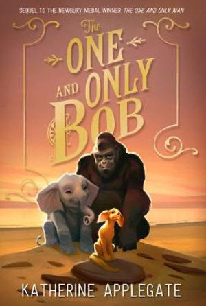 The One and Only Bob by Katherine Applegate