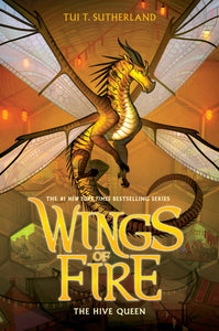 Wings of Fire 12: The Hive Queen by Tui T. Sutherland