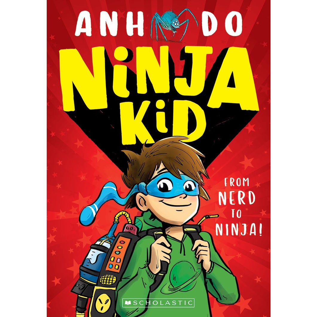 Ninja Kid 1: From Nerd to Ninja by Anh Do