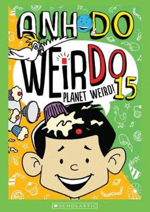 WeirDo 15: Planet Weird by Anh Do