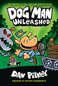 Dog Man: Unleashed (Book #2) by Dav Pilkey