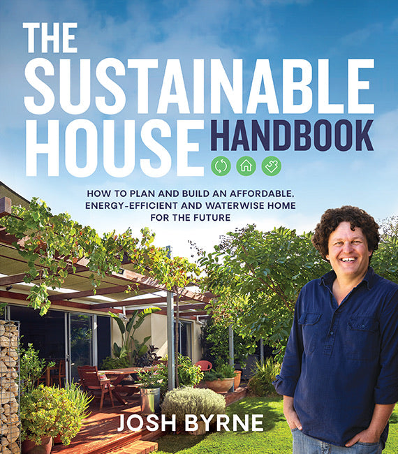 The Sustainable House Handbook by Josh Byrne
