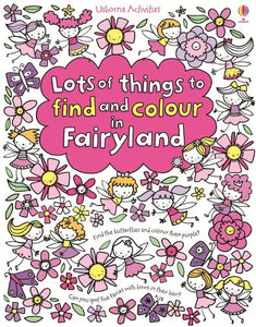 Usborne Lots of things to Find and Colour in Fairyland