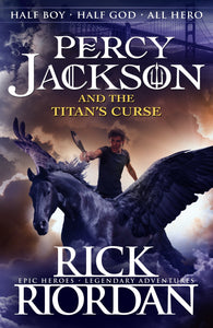Percy Jackson and the Titan's Curse (Book #3) by Rick Riordan
