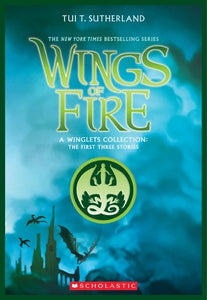 Wings of Fire: A Winglets Collection by Tui T. Sutherland