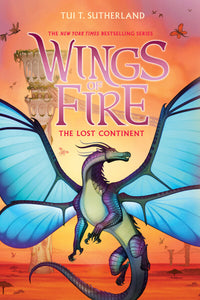 Wings of Fire 11: The Lost Continent by Tui T. Sutherland