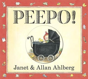Peepo by Janet and Allan Ahlberg