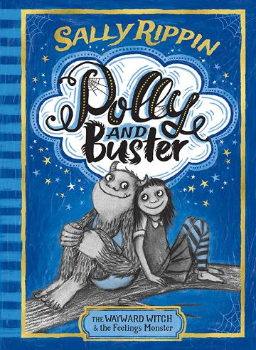 Polly and Buster Book 1, The Wayward Witch & the Feelings Monster by Sally Rippin