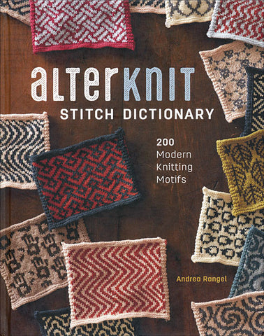 Alterknit Stitch Dictionary: 200 Modern Motifs by Andrea Rangel