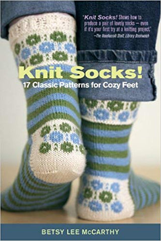 Knit Socks! 17 Classic Patterns for Cozy Feet