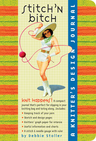 Stitch 'N Bitch A Knitter's Design Journal