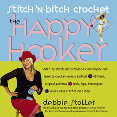 Stitch 'N Bitch Crochet, The Happy Hooker