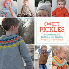Sweet Pickles: 27 Adorable Knits for Babies and Toddlers by Anna Enge and Heidi Gronvold