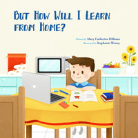 But How Will I Learn From Home?- Paperback Edition