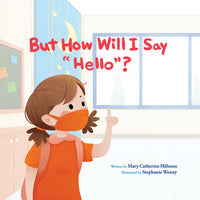 "But How Will I Say ""Hello""? - Paperback Edition"
