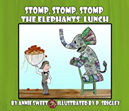 Stomp, Stomp, Stomp The Elephant's Lunch