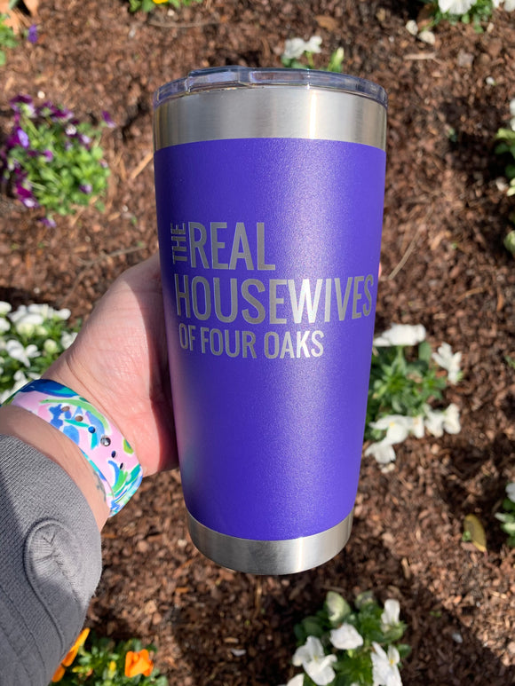 Real Housewives of Four Oaks 20 oz Tumbler