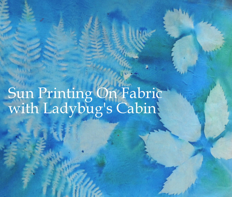 Video - Sun Printing on Fabric