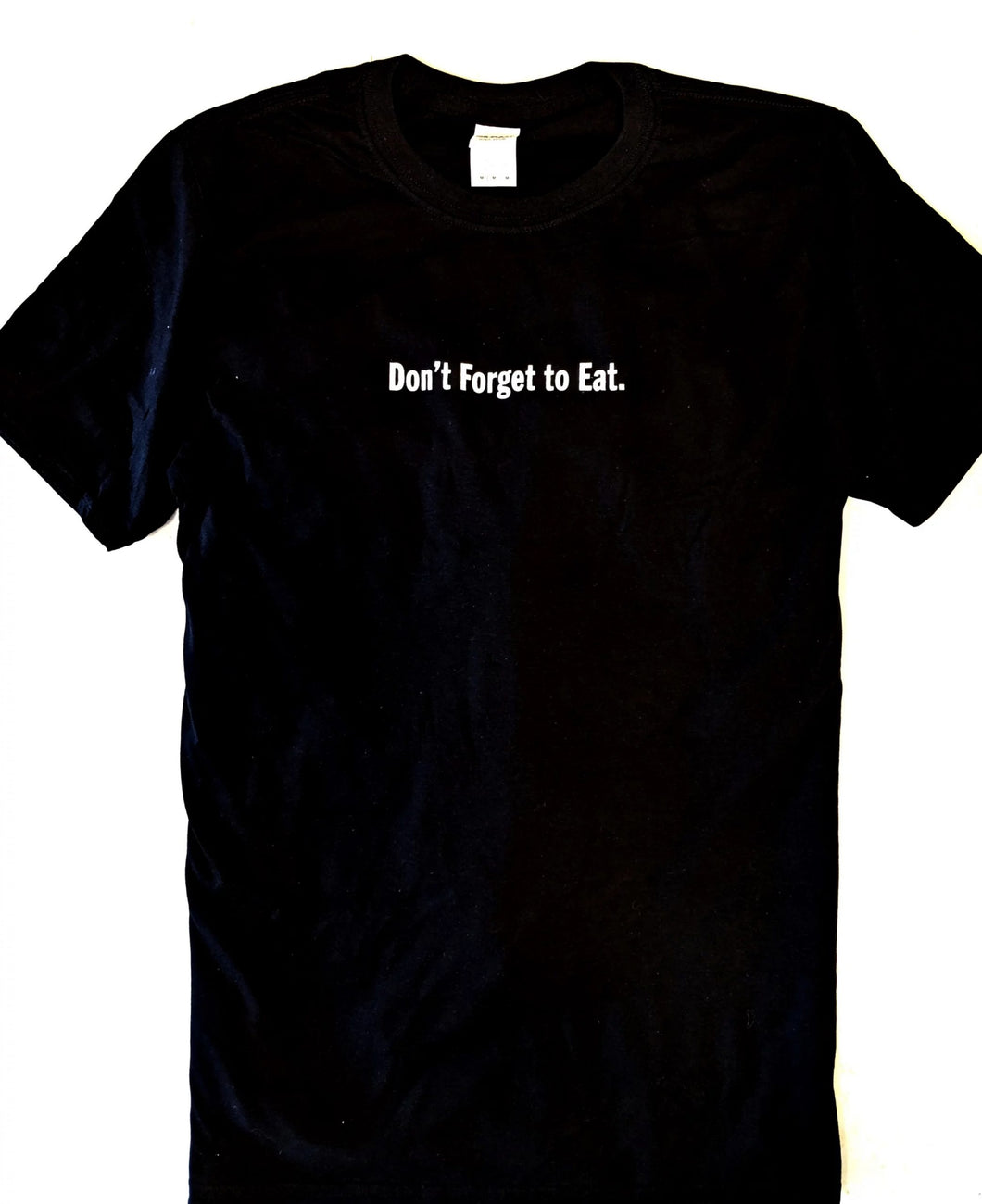 Don't Forget to Eat. T-Shirt