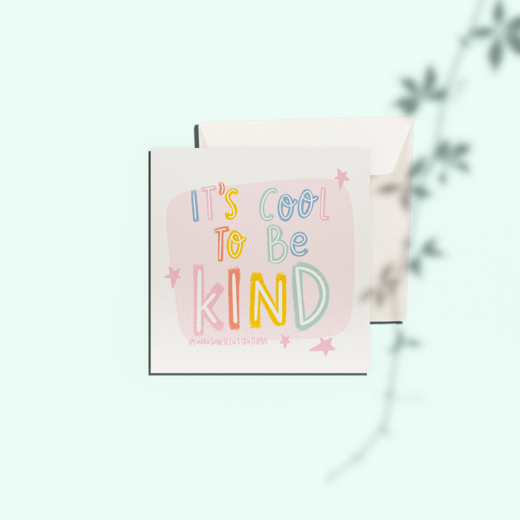 It's Cool to be Kind Card