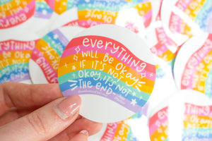 Everything Will Be Okay Sticker