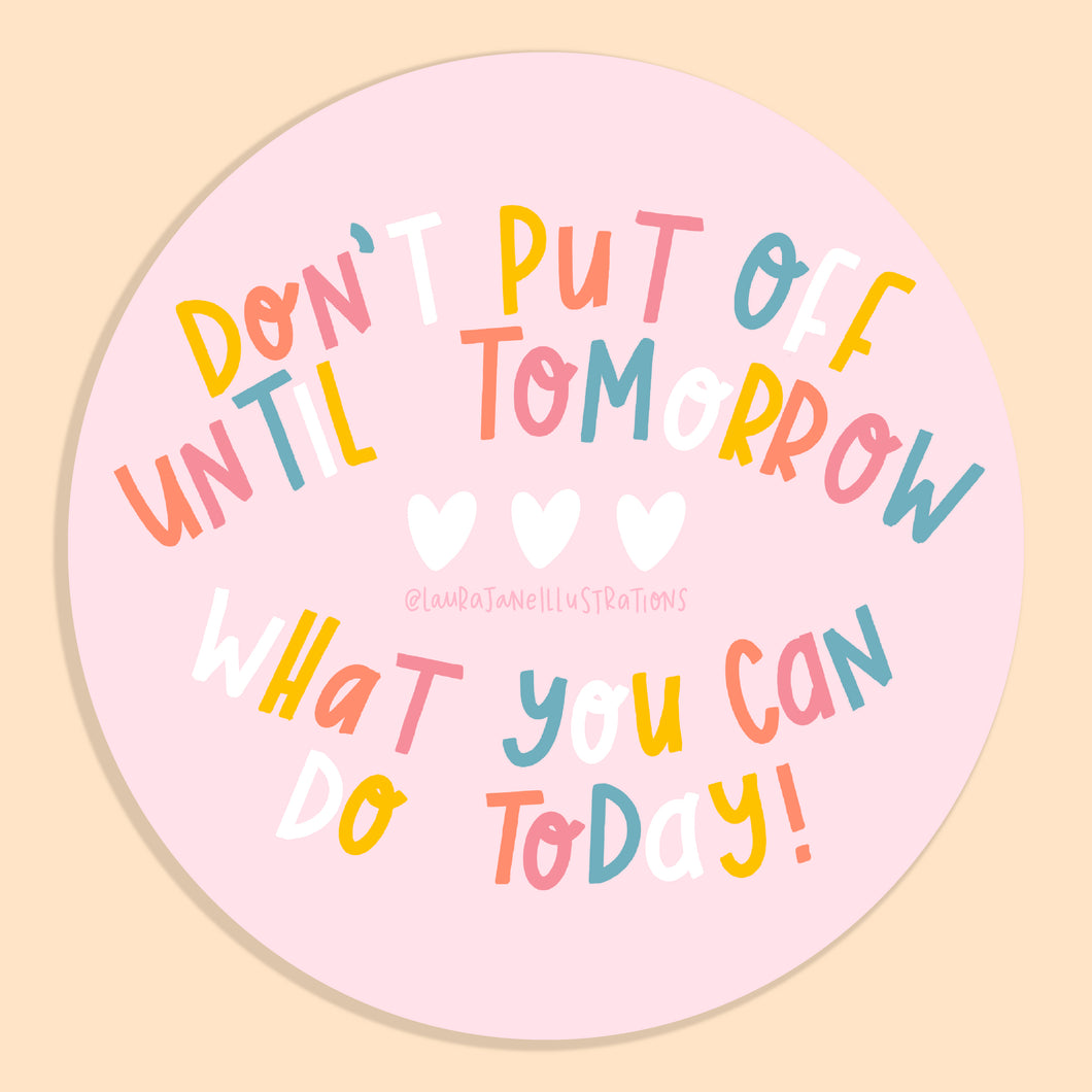 Do it Today Sticker