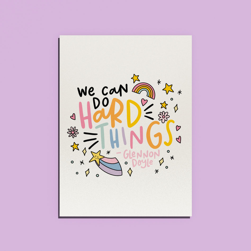 We Can Do Hard Things Print (digital)