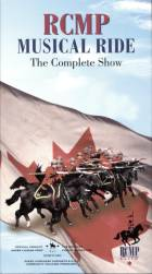 RCMP Musical Ride, The Complete Show on DVD