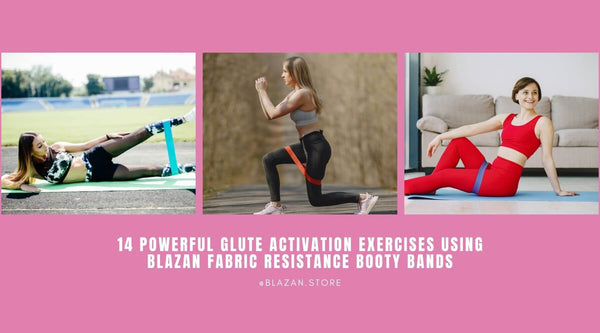 14 Powerful Glute Activation Exercises Using Blazan Fabric Resistance Booty Bands