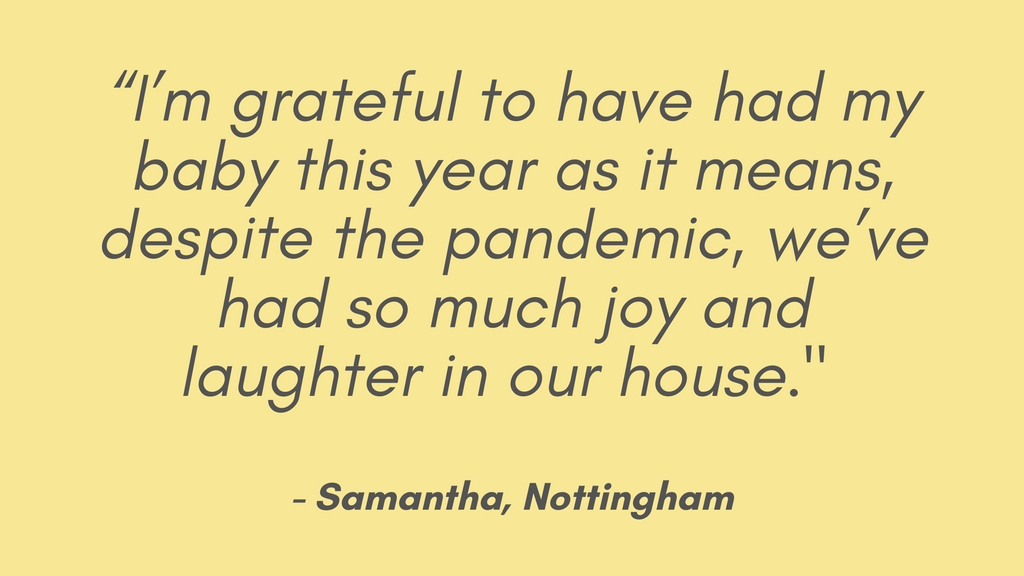 """Quote image - """"I'm grateful to have had my baby this year as it means, despite the pandemic, we've had so much joy and laughter in our house."""""""