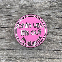 Load image into Gallery viewer, 'Chin Up' Enamel Pin Badge