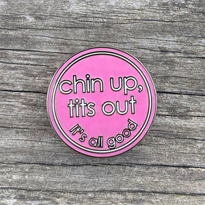 'Chin Up' Enamel Pin Badge