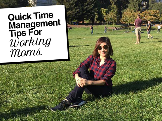 3 QUICK TIME MANAGEMENT TIPS FOR WORKING MOMS