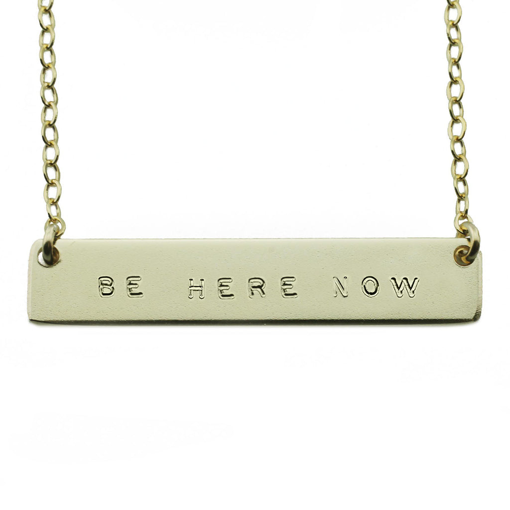 BE HERE NOW NAMEPLATE NECKLACE