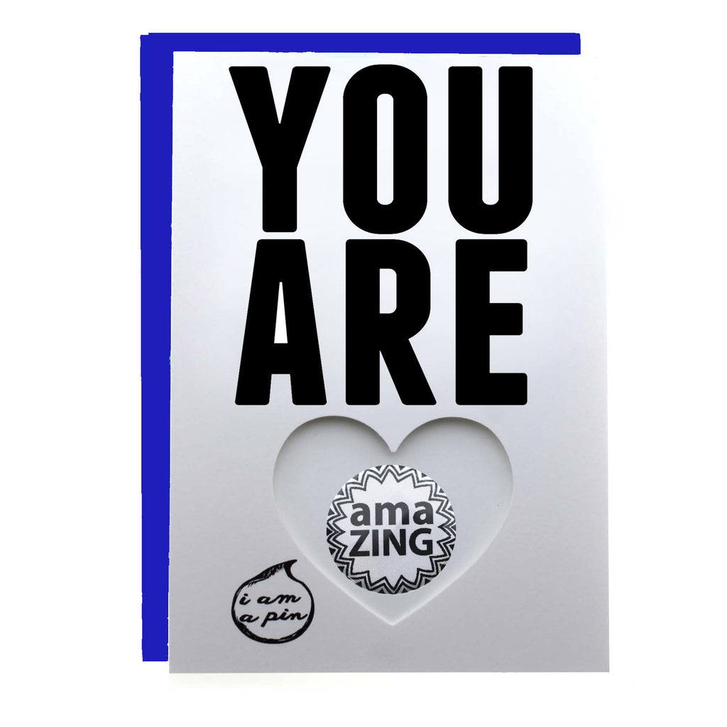 PIN GREETING CARD - YOU ARE