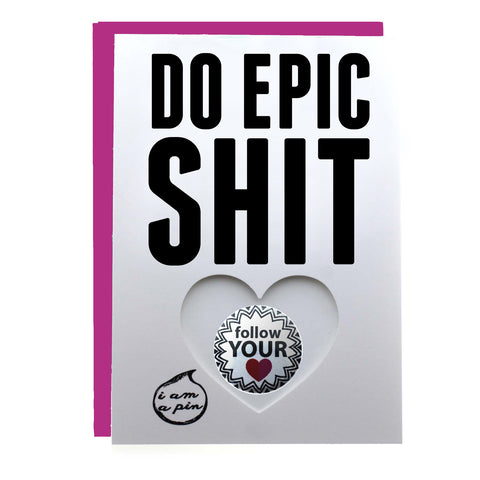 PIN GREETING CARD - DO EPIC SHIT