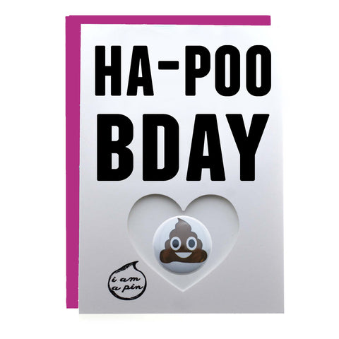 PIN GREETING CARD - HA - POO BDAY