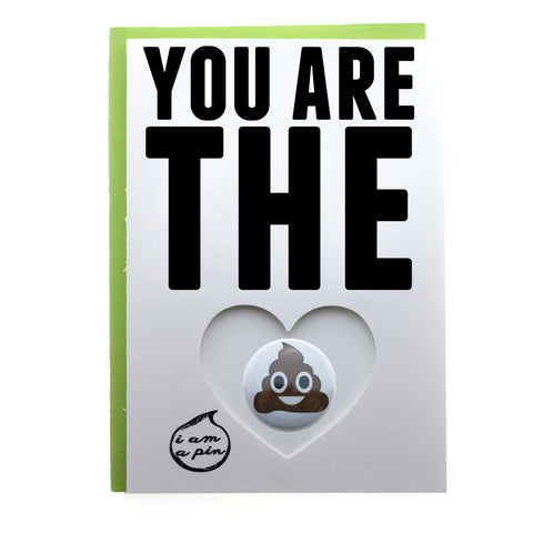 PIN GREETING CARD - YOU ARE THE