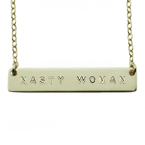 The Name Plate Necklace Nasty Woman