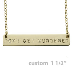 Stay Sexy Don't Get Murdered Necklace