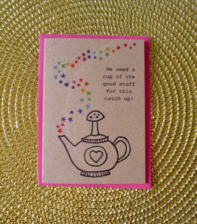 Glass Designs Ransom Designs Catch up teapot card, with teapot line drawing illustration and rainbow stars with the words, we need a cup of the good stuff for this catch up!