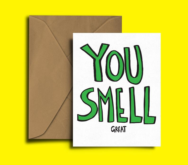 Glass Designs Dixon Does Doodles card with the words YOU SMELL and great in small letters. Green lettering with a white background.