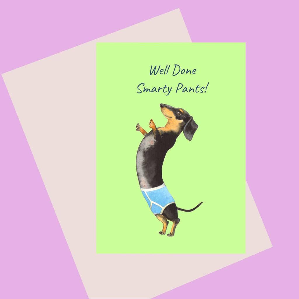 Well Done Smarty Pants! Illustration of a Dachshund  standing on its hind legs in mens underpants.  Designed in Bristol.