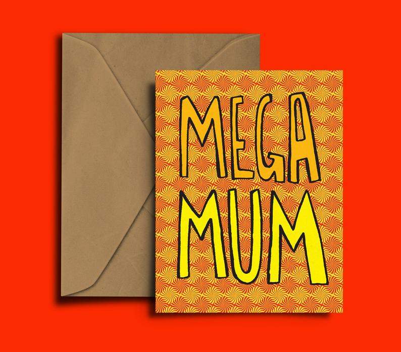 Glass Designs Dixon Does Doodles card with an orange and yellow patterned background and the words mega mum