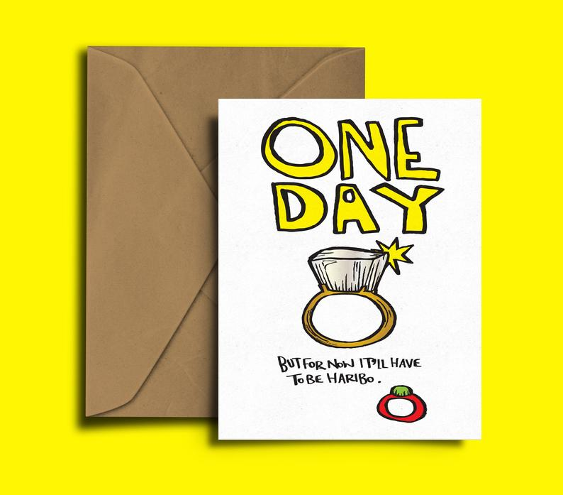 Glass Designs Dixon Does Doodles card with a picture of an engagement ring and the words: one day, but for now it'll have to be haribo